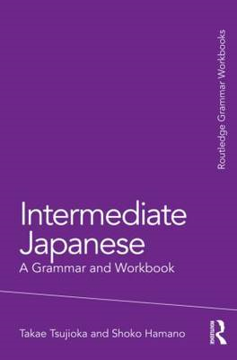 Intermediate Japanese: A Grammar and Workbook (BOK)