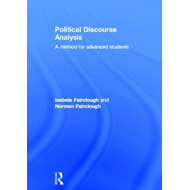 Political Discourse Analysis: A Method for Advanced Students (BOK)