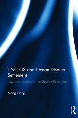 UNCLOS and Ocean Dispute Settlement: Law and Politics in the South China Sea (BOK)