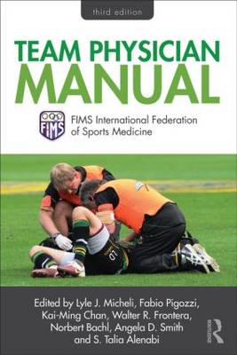 Team Physician Manual: International Federation of Sports Medicine (FIMS) (BOK)