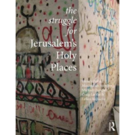 The Struggle for Jerusalem's Holy Places (BOK)