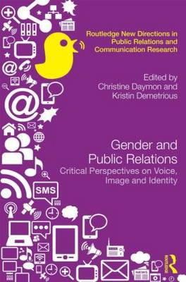 Gender and Public Relations: Critical Perspectives on Voice, Image and Identity (BOK)