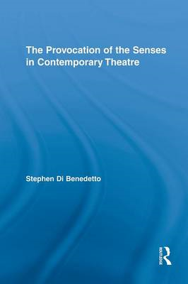 The Provocation of the Senses in Contemporary Theatre (BOK)