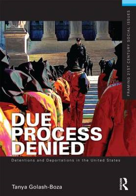 Due Process Denied: Detentions and Deportations in the United States (BOK)