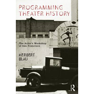 Programming Theater History: The Actor's Workshop of San Francisco (BOK)