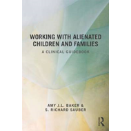 Working With Alienated Children and Families (BOK)