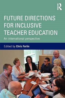 Future Directions for Inclusive Teacher Education: An International Perspective (BOK)