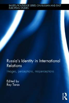Russia's Identity in International Relations: Images, Perceptions, Misperceptions (BOK)