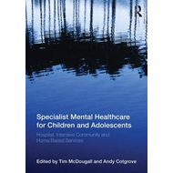 Specialist Mental Healthcare for Children and Adolescents (BOK)