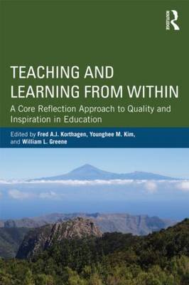 Teaching and Learning from Within: A Core Reflection Approach to Quality and Inspiration in Educatio (BOK)