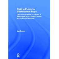 Talking Points for Shakespeare Plays: Discussion Activities for Hamlet, A Midsummer Night's Dream, R (BOK)