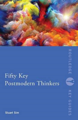Fifty Key Postmodern Thinkers (BOK)