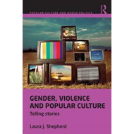 Gender, Violence and Popular Culture: Telling Stories (BOK)