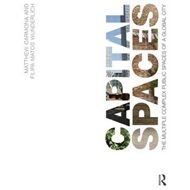 Capital Spaces: The Multiple Complex Public Spaces of a Global City (BOK)