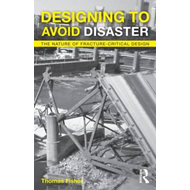Designing to Avoid Disaster: The Nature of Fracture-Critical Design (BOK)