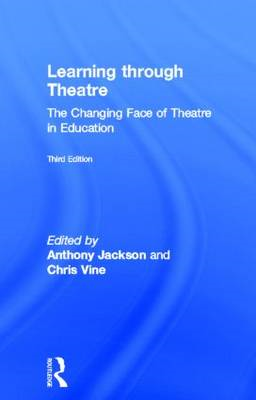 Learning Through Theatre: The Changing Face of Theatre in Education (BOK)