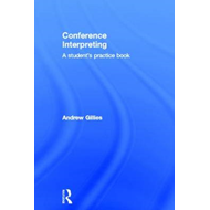 Conference Interpreting: A Student's Practice Book (BOK)
