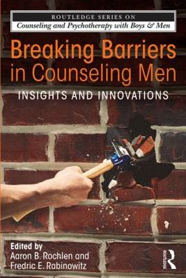 Breaking Barriers in Counseling Men: Insights and Innovations (BOK)