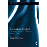 Reading Beyond the Book: The Social Practices of Contemporary Literary Culture (BOK)