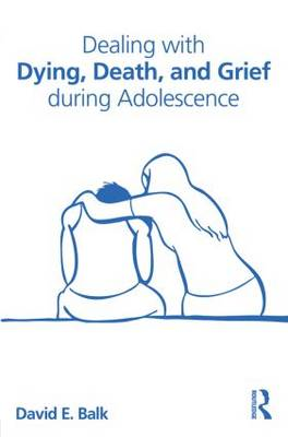 Dealing with Dying, Death, and Grief during Adolescence (BOK)