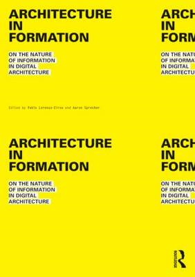 Architecture in Formation: On the Nature of Information in Digital Architecture (BOK)