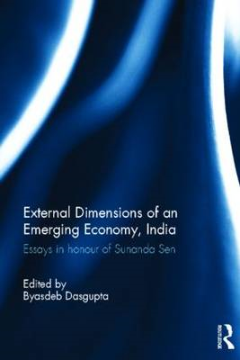 External Dimensions of an Emerging Economy, India: Essays in Honour of Sunanda Sen (BOK)
