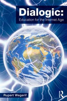 Dialogic: Education for the Internet Age (BOK)
