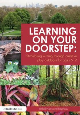 Learning on your doorstep: Stimulating writing through creat (BOK)
