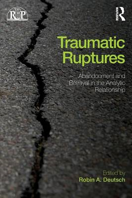 Traumatic Ruptures: Abandonment and Betrayal in the Analytic (BOK)