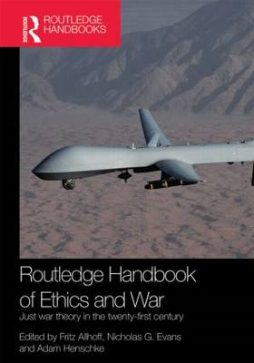 Routledge Handbook of Ethics and War: Just War Theory in the 21st Century (BOK)