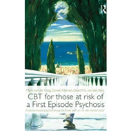 CBT for Those at Risk of a First Episode Psychosis: Evidence-based Psychotherapy for People with an (BOK)