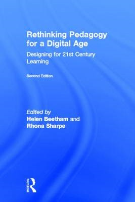 Rethinking Pedagogy for a Digital Age: Designing for 21st Century Learning (BOK)