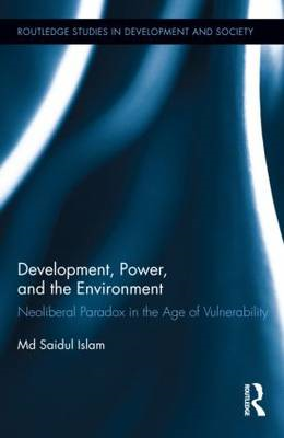 Development, Power, and the Environment: Neoliberal Paradox in the Age of Vulnerability (BOK)