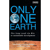 Only One Earth: The Long Road via Rio to Sustainable Development (BOK)