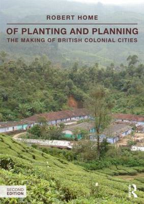 Of Planting and Planning: The Making of British Colonial Cities (BOK)