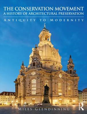 Conservation Movement: A History of Architectural Preservati (BOK)