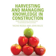 Harvesting and Managing Knowledge in Construction: from Theoretical Foundations to Business Applicat (BOK)