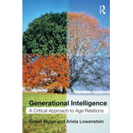 Generational Intelligence: A Critical Approach to Age Relations (BOK)