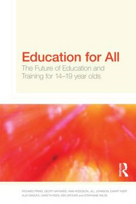 Education for All: The Future of Education and Training for 14-19 Year-Olds (BOK)