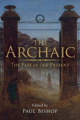 The Archaic: The Past in the Present (BOK)