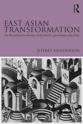 East Asian Transformation: On the Political Economy of Dynamism, Governance and Crisis (BOK)