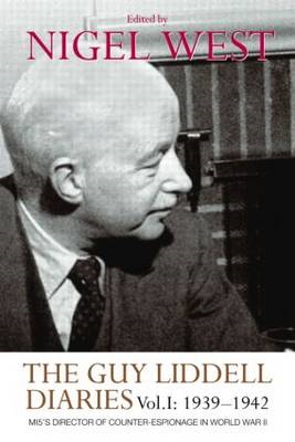 The Guy Liddell Diaries: v. 1: 1939-1942 (BOK)