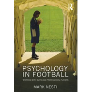 Psychology in Football: Working with Elite and Professional Players (BOK)