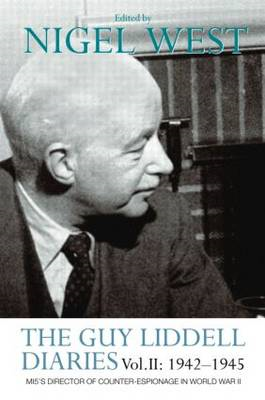 The Guy Liddell Diaries: v. 2: 1942-1945 (BOK)