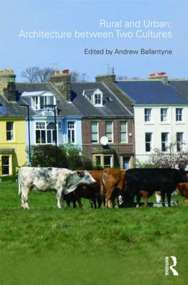Rural and Urban: Architecture Between Two Cultures (BOK)