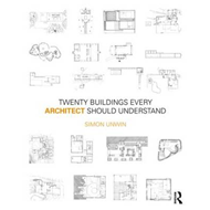 Twenty Buildings Every Architect Should Understand (BOK)