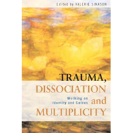 Trauma, Dissociation and Multiplicity (BOK)