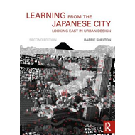 Learning from the Japanese City: Looking East in Urban Design (BOK)