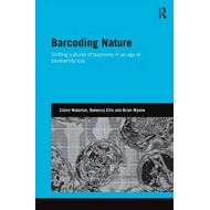 Barcoding Nature: Shifting Cultures of Taxonomy in an Age of Biodiversity Loss (BOK)