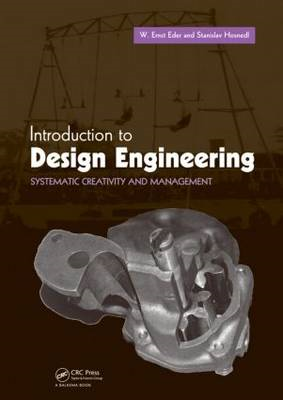 Introduction to Design Engineering: Systematic Creativity and Management (BOK)